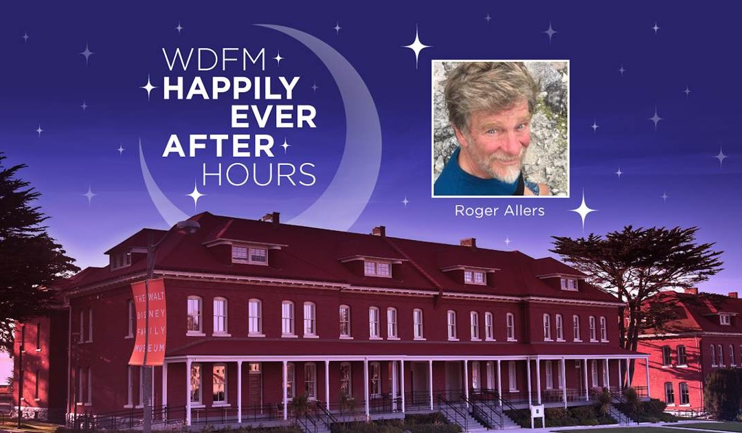 10 Things We Learned from Roger Allers During WDFM Happily Ever After Hours